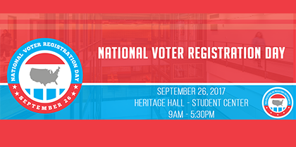 National Voter Registration Day – September 26, 2017 Tuesday, September 26th Heritage Hall 9AM – 5:30PM